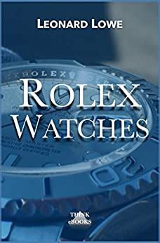 Rolex Watches Rolex Submariner Explorer Gmt Master Daytona And Many More Interesting Details Luxury Watches Book 2 English Edition