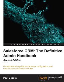 Salesforce Crm The Definitive Admin Handbook Second Edition