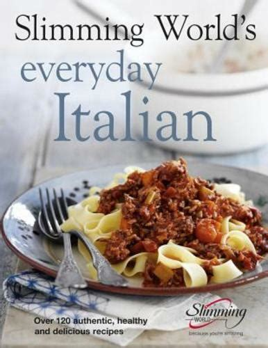 Slimming Worlds Everyday Italian Over 120 Fresh Healthy And Delicious Recipes