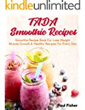 Smoothie Recipes For Weight Loss 18 Delicious Recipes To Lose Weight And Cleanse Your Body English Edition