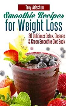 Smoothies Diet 30 Amazing Smoothies For Healthy Weight Loss English Edition