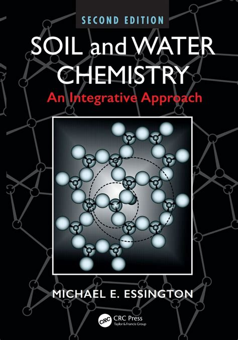 Soil And Water Chemistry An Integrative Approach Second Edition