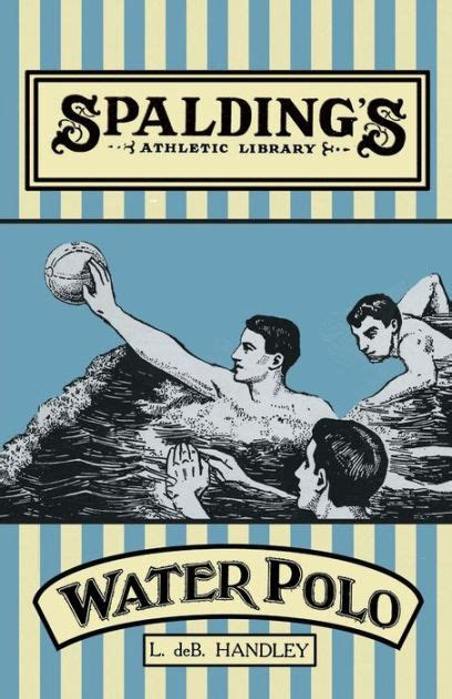 Spaldings Athletic Library How To Play Water Polo English Edition