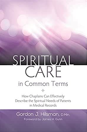 Spiritual Care In Common Terms How Chaplains Can Effectively Describe The Spiritual Needs Of Patients In Medical Records