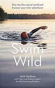 Swim Wild Dive Into The Natural World And Discover Your Inner Adventurer English Edition