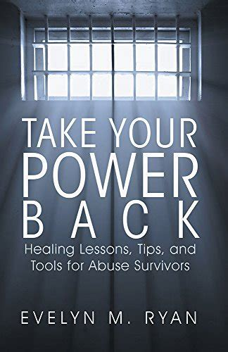 Take Your Power Back Healing Lessons Tips And Tools For Abuse Survivors