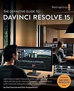 The Definitive Guide To Davinci Resolve 15 The Blackmagic Design Learning Series English Edition
