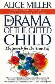 The Drama Of The Gifted Child The Search For The True Self Revised Edition