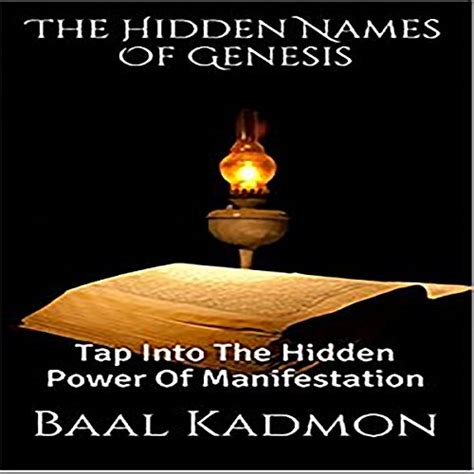 The Hidden Names Of Genesis Tap Into The Hidden Power Of Manifestation Sacred Names Book 4 English Edition