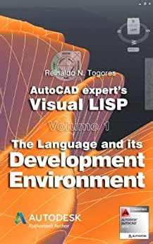The Language And Its Development Environment Autocad Experts Visual Lisp Book 1 English Edition