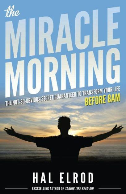 The Miracle Morning The Notsoobvious Secret Guaranteed To Transform Your Life Before 8am English Edition