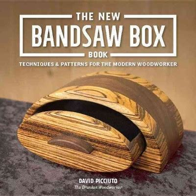 The New Bandsaw Box Book Techniques And Patterns For The Modern Woodworker