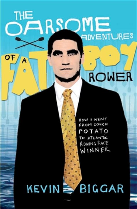 The Oarsome Adventures Of A Fat Boy Rower How I Went From Couch Potato To Atlantic Rowing Race Winner English Edition