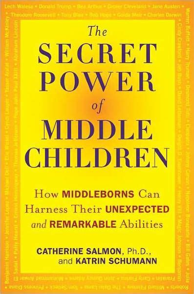 The Secret Power Of Middle Children How Middleborns Can Harness Their Unexpected And Remarkable Abilities
