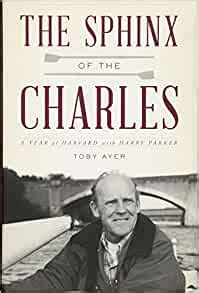 The Sphinx Of The Charles A Year At Harvard With Harry Parker English Edition
