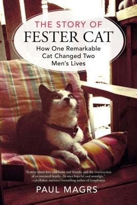 The Story Of Fester Cat How One Remarkable Cat Changed Two Mens Lives
