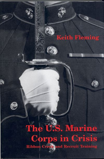 The Us Marine Corps In Crisis Ribbon Creek And Recruit Training