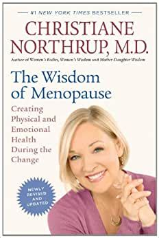 The Wisdom Of Menopause Creating Physical And Emotional Health During The Change