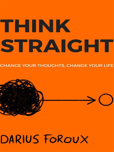 Think Straight Change Your Thoughts Change Your Life English Edition