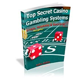 Top Secret Casino Gambling Systemscraps Roulette And Baccarat